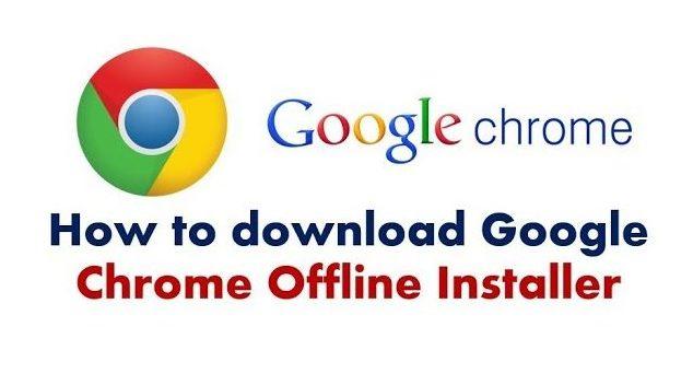 How to download google chrome offline installer
